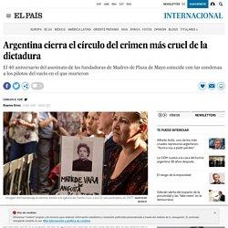 Argentina cierra el círculo del crimen más cruel de la dictadura