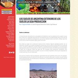 Los Suelos De Argentina Deterioro de los Suelos La Soja Produccion
