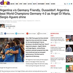 Argentina v/s Germany Friendly, Dusseldorf: Argentina beat World Champions Germany 4-2 as Angel Di Maria, Sergio Aguero shine