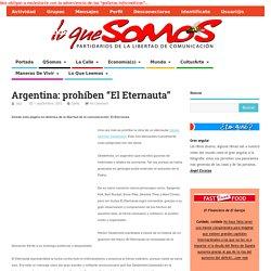 "Argentina: prohíben ""El Eternauta"" - LoQueSomos"