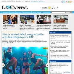 El sexo, como el fútbol, una gran pasión argentina reflejada por la BBC - Informacion General