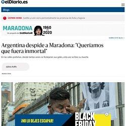 """Argentina despide a Maradona: """"Queríamos que fuera inmortal"""""""