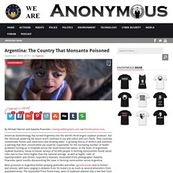 Argentina: The Country That Monsanto Poisoned AnonHQ