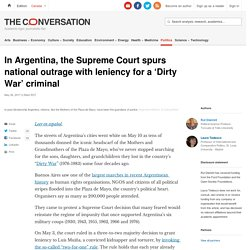 In Argentina, the Supreme Court spurs national outrage with leniency for a 'Dirty War' criminal