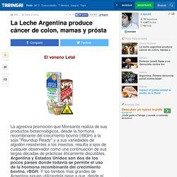 La Leche Argentina produce cáncer de colon, mamas y prósta - Taringa!