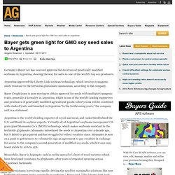 Bayer gets green light for GMO soy seed sales to Argentina