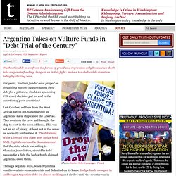 "Argentina Takes on Vulture Funds in ""Debt Trial of the Century"""