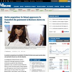 Dette argentine: le Sénat approuve le transfert du paiement à Buenos Aires ou Paris