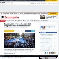 """L'Argentine sous la menace des exigences des """"fonds vautours"""""""