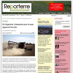 REPORTERRE 31/10/13 En Argentine, l'obsession pour le soja appauvrit les sols