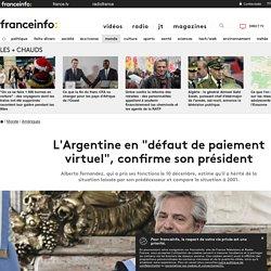 """L'Argentine en """"défaut de paiement virtuel"""", confirme son président"""