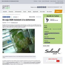 GREEN ET VERT 16/03/12 Un soja OGM résistant à la sécheresse