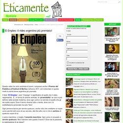 El Empleo: il video argentino più premiato!
