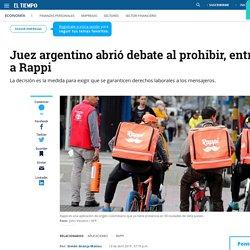El debate que abrió un juez argentino al prohibir, entre otras, a Rappi - Empresas - Economía