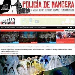 """Peritos argentinos dan esperanza a padres de normalistas; """"Tenemos la seguridad de que están vivos"""": Felipe de la Cruz"""