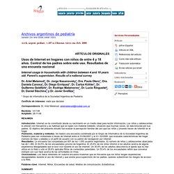 Archivos argentinos de pediatría - Usos de Internet en hogares con niños de entre 4 y 18 años: control de los padres sobre este uso. Resultados de una encuesta nacional