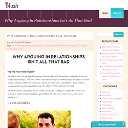 Why Arguing In Relationships Isn't All That Bad - Blush