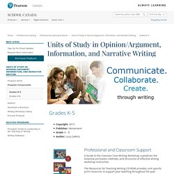 Pearson School Canada: Units of Study in Opinion/Argument, Information, and Narrative Writing