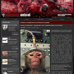 Animaux de laboratoire - Argumentaire contre l'expérimentation sur les animaux - Massacre Animal (AMA)-