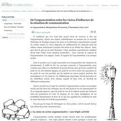 De l'argumentation entre les visées d'influence de la situation de(...) - Patrick Charaudeau