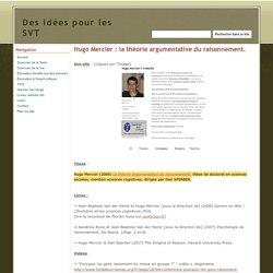 Hugo Mercier : la théorie argumentative du raisonnement. - Des idées pour les SVT
