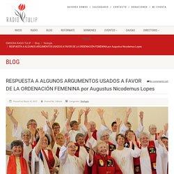 RESPUESTA A ALGUNOS ARGUMENTOS USADOS A FAVOR DE LA ORDENACIÓN FEMENINA por Augustus Nicodemus Lopes