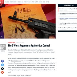 The 3 Worst Arguments Against Gun Control