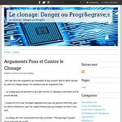 Arguments Pour et Contre le Clonage - Le clonage: Danger ou Progrès