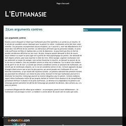 2)Les arguments contres - L'Euthanasie