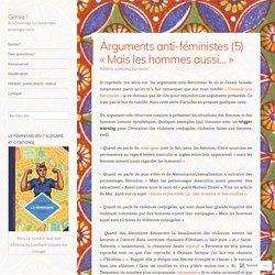 Arguments anti-féministes (5) «Mais les hommes aussi…