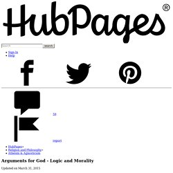 Arguments for God - Logic and Morality