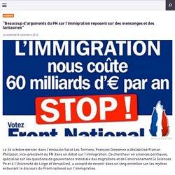 """""""Beaucoup d'arguments du FN sur l'immigration reposent sur des mensonges et des fantasmes"""""""