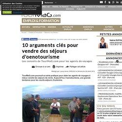 10 arguments clés pour vendre des séjours d'oenotourisme