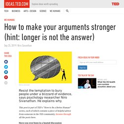 How to make your arguments stronger (hint: longer is not the answer) – ideas.ted.com