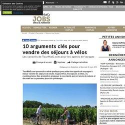 10 arguments clés pour vendre des séjours à vélos