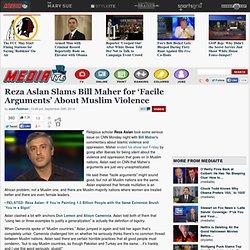 Reza Aslan Slams Bill Maher for 'Facile Arguments' About Muslim Violence