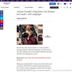 Ariana Grande's Pup Joins Asia Kinney in Coach's Ad Campaign