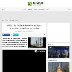 Vidéo : la fusée Ariane 5 met deux nouveaux satellites en orbite