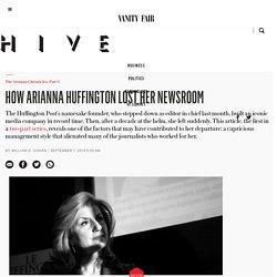 2016/09 [Vanityfair] How Arianna Huffington Lost Her Newsroom