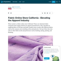 Fabric Online Store California - Elevating the Apparel Industry