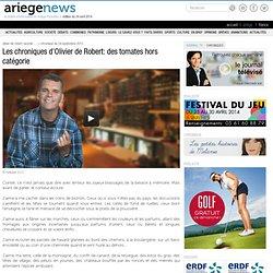 Les chroniques d'Olivier de Robert: des tomates hors catégorie
