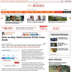 Arielle Ford: How to Stay Motivated to Write Your Book