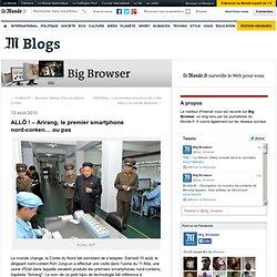 ALLÔ ! – Arirang, le premier smartphone nord-coréen… ou pas