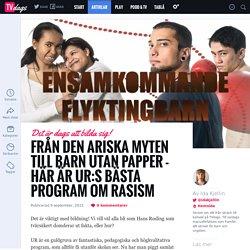Från Den ariska myten till Barn utan papper - här är UR:s bästa program om rasism