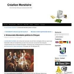 L'Aristocratie Monétaire piétine le Citoyen