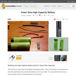 Arizer Solo High Capacity Battery: 10 Steps
