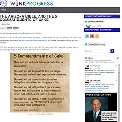 The Arizona Bible, and the 5 Commandments of Cake