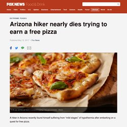 Arizona hiker nearly dies trying to earn a free pizza