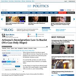 Bart Motes: Arizona's Immigration Law is Racist (I Hope)