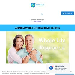 Arizona Whole Life Insurance Quotes - Protect With Insurance